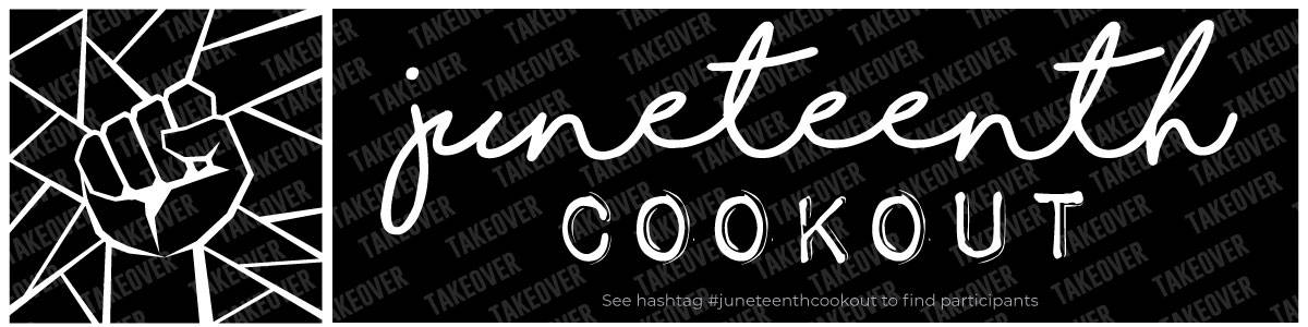 Black box with white text that reads Juneteenth Cookout