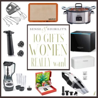 Sense & Edibility's The 10 Most Wanted Gifts for the Woman in Your Life