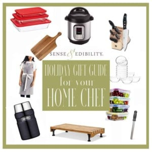 Sense & Edibility's Must Have Gift Guide: Home Chefs