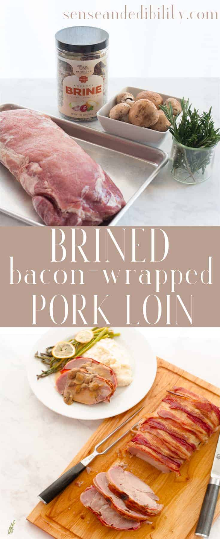 Sense & Edibility's Brined Bacon-Wrapped Pork Loin Pin
