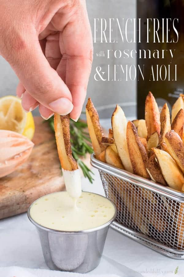 French Fries with Rosemary and Lemon Aioli Dip