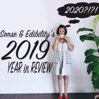 2019: Sense & Edibility's Year in Review