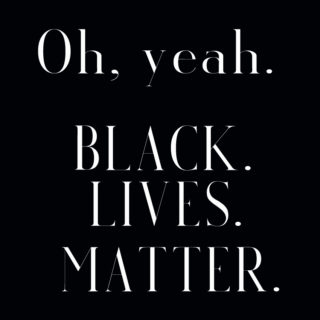 Open letter image. Blac box with white text: Oh yeah. Black. Lives. Matter